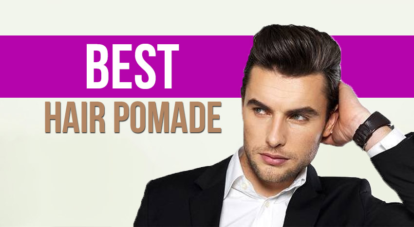 Best Hair Pomade Review