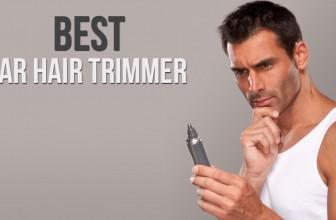 Best Ear Hair Trimmer